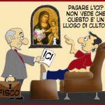 Troppi cavilli sull' ICI alla chiesa: così si aggira un principio giusto